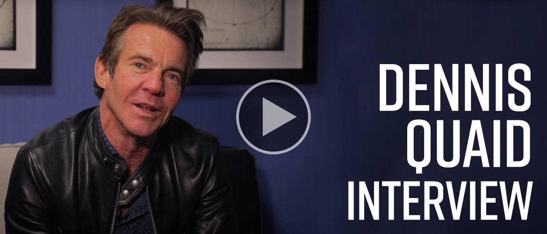 Dennis Quaid   Artist Interview