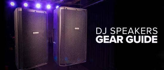 DJ Speakers: Gear Guide