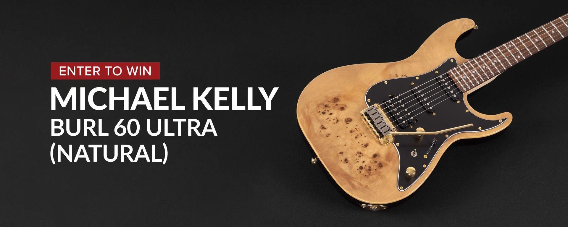 Enter to Win a Michael Kelly Burl 60 Ultra Electric Guitar